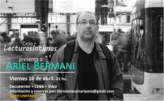 ARIEL BERMANI EN EL CICLO LECTURAS ÍNTIMAS