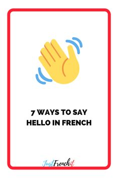 7 ways to say hello in French - Casual edition - Just French It French Phrases, French Words, Hello In French, French Tenses, Ways To Say Hello, French Pictures, French For Beginners, Funny French, French Expressions