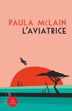 L'aviatrice / Paula McLain. R MCL