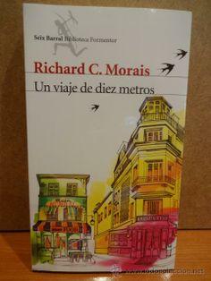 UN VIAJE DE DIEZ METROS. RICHARD C. MORAIS. ED. SEIX BARRAL - 2012. A ESTRENAR.