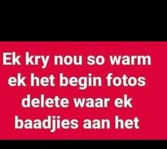 Dit is so warm. Qoutes, Funny Quotes, Life Quotes, Good Morning Quotes, Morning Msg, Afrikaanse Quotes, Sarcasm Humor, Twisted Humor, Bible Verses Quotes