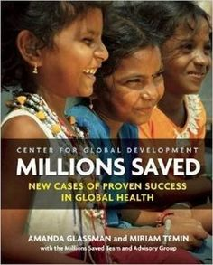 Millions Saved: New Cases of Proven Success in Global Hea