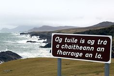 County Mayo Photos at Frommer's - A sign on Achill Island in the Gaeltacht says, The sea spends its day ebbing and flowing. Gaelic Words, Irish Proverbs, Irish Language, County Mayo, Erin Go Bragh, Irish Roots, County Cork, Luck Of The Irish, Emerald Isle