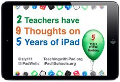 2 Teachers have 9 Thoughts as iPad Turns 5! IntroductionThe iPad was first introduced almost exactly five years ago (February, 2010). Has time ever flown by! I remember the first impressions were mostly somewhat negative, and people wondered...