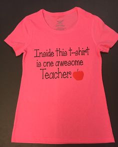 Perfect Gift For Teachers. Inside this T-Shirt is One Awesome Teacher. Teachers are the best, let's show them our appreciation.