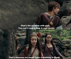 The Chronicles of Narnia: Prince Caspian. I was so glad they kept this line from the book.