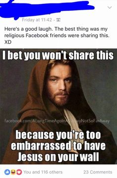 lol Obi Wan. I'd think if religious people know so much about Jesus they should know what he looks like