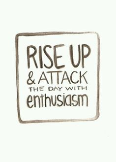 enthusiasm!