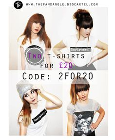 Discount code for t-shirts visit the our site and enter the code: 2FOR20 at the checkout thefandangle.bigcartel.com/