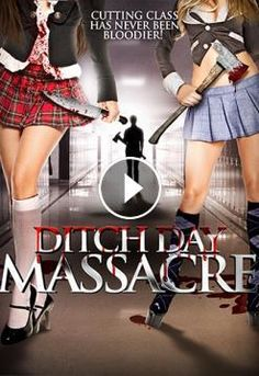 Ditch Day Massacre(2016) There's hell to pay for cutting class. Convinced by her boyfriend, Jenny Bilson, a high school senior and perfect daughter to...