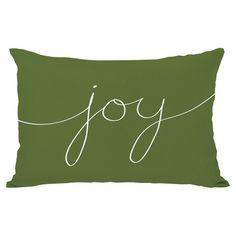 Found it at AllModern - Holiday Joy Lumbar Pillow in Green http://www.allmodern.com/deals-and-design-ideas/p/Christmas-Classics%3A-Pillows%2C-Trees-%2B-More-Holiday-Joy-Lumbar-Pillow-in-Green~HMW4613~E16147.html?refid=SBP.rBAZEVRmWr-RzhIrgZ1eAk_E8EGTjkzHkBZA6Lr16v4