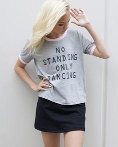 STANDING DANCE ONLY SHIRT