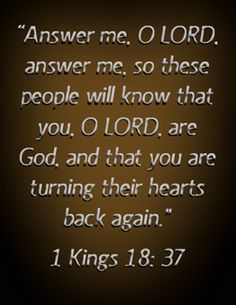 1 Kings 18:37 Jesus Girl, 1 Kings, Memory Verse, Old Testament, Forgiveness, Awakening, Bible Verses, Prayers, Lord