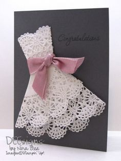 For Kelsey's Bridal Shower! Deesigns by Nina Dee: Wedding Wishes - made with doily dress - tutorial on Card Tutorials, Hints&Tips folder Wedding Anniversary Cards, Wedding Wishes, Diy Wedding Cards, Cute Cards, Diy Cards, Karten Diy, Bridal Shower Cards, Dress Card, Paper Doilies