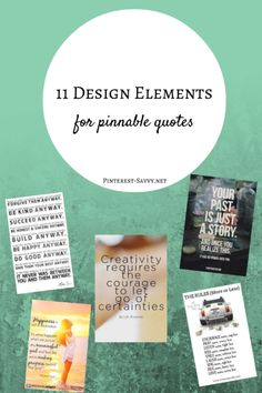 11 Design Elements for Pinnable Quotes - some great tips and examples from @Melissa Taylor