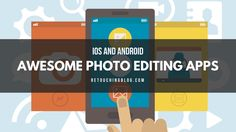 """The Best Photo Editing Apps for IOS and Android 