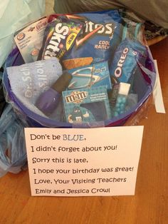 Gift idea for late birthday.  Buy little blue snacks and things, out in basket and attach message: Don't be blue, I didn't forget you! Sorry this is late, hope your birthday was great! Belated birthday gift