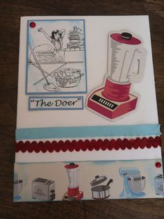 """Silly card made by special request for a woman whose friends nickname her """"The Doer"""" because she is always doing SOMETHING in the kitchen."""