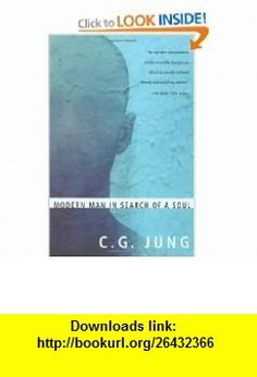 Modern Man in Search of a Soul (9780156612067) C.G. Jung, W. S. Dell, Cary F. Baynes , ISBN-10: 0156612062  , ISBN-13: 978-0156612067 ,  , tutorials , pdf , ebook , torrent , downloads , rapidshare , filesonic , hotfile , megaupload , fileserve