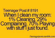 My sister and I share a room and when I did this it would drive her crazy!