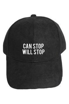 Can Stop Will Stop Hat Edgy Outfits 20c97e3de6dc