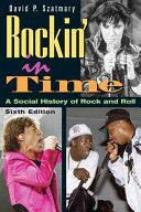 Rockin' in time: a social history of rock-and-roll   ML3534 .S94 2007