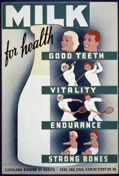 Milk - for health, good teeth, vitality, endurance, strong bones. Ohio: WPA Art Program Library of Congress. Vintage Advertising Posters, Vintage Travel Posters, Vintage Advertisements, Vintage Ads, Retro Ads, Vintage Ephemera, Retro Food, Vintage Medical, Vintage Food