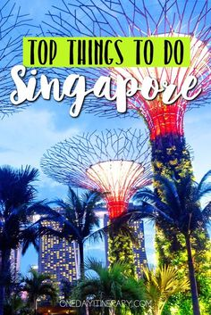 Singapore - Top things to do and Best Sight to Visit on a Short Stay