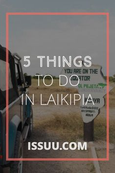 5 Things to Do in Laikipia - Issuu Stuff To Do, Things To Do, Life Guide, Travel Magazines, Online Travel, Travel Bugs, Adventure Is Out There, Best Vacations, Travel Advice