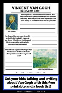 Vincent Van Gogh for Kids Books and Printable Resources Do you wanna grab your kid's attention when introducing the idea of writing about a famous artist? Then Vincent Van Gogh is a perfect place to start! Van Gogh Art, Art Van, Vincent Van Gogh, Van Gogh For Kids, Art Curriculum, Writing Art, Middle School Art, Arte Popular, Art Classroom
