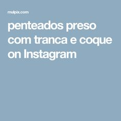 penteados preso com tranca e coque on Instagram