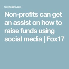 Non-profits can get an assist on how to raise funds using social media | Fox17