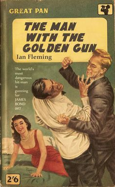 """Ian Fleming """"The Man With The Golden Gun"""" (Great Pan) Is that Mary Goodnight in the background? Look at her expression. If you could tear your shirts, I won't complain. Pulp Fiction Comics, Fiction Books, Crime Books, Crime Fiction, James Bond Books, Best Horror Movies, Vintage Book Covers, Vintage Books, Thriller Books"""