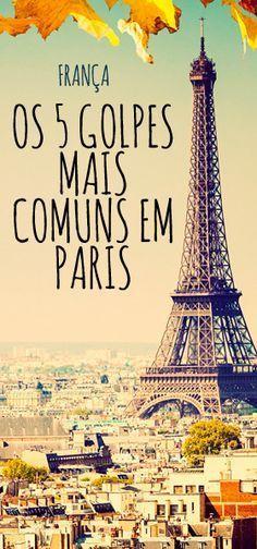 Vai viajar para Paris? Veja aqui os 5 golpes mais comuns na cidade