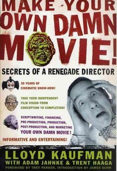Make Your Own Damn Movie: Secrets of a Renegade Director
