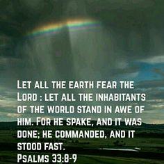 Psalms 33:8-9 (KJV)