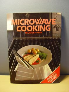 1980s Microwave Cooking Cookbook by Beverly Piper. $9.99, via Etsy.