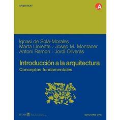 Introducción a la arquitectura / Conceptos fundamentales - Josep Maria Montaner ~ Livres Arq