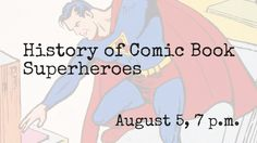 "Terry Fisk will talk about the artists and writers who created such well-known superheroes as Superman, Batman, Wonder Woman, Iron Man, Spider-Man, and Captain America. He will examine the history of comic books, and the impact they've had on our culture. Beginning at age 13, Fisk drew ""Albert,"" a weekly comic strip for his local newspaper, and later studied to be a comic book artist at the Minneapolis College of Art and Design (the alma mater of Superman artist, Dan Jurgens). As a comic…"