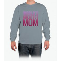 Worlds Best Mom Long Sleeve T-Shirt