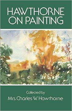 Amazon.com: Hawthorne on Painting (Dover Art Instruction) (9780486206530): Mrs. Charles W. Hawthorne: Books