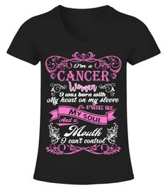 "# IM A CANCER WOMAN BORN WITH HEART ON SLEEVE FIRE IN SOUL AND A MOUTH .  See more CANCER design at:https://www.teezily.com/stores/i-am-a-cancer-girl-tshirtOr search for your dreams here:Special Offer, not available anywhere else!      Available in a variety of styles and colors      Buy yours now before it is too late!      Secured payment via Visa / Mastercard / Amex / PayPal / iDeal      How to place an order            Choose the model from the drop-down menu      Click on ""Buy it now""…"