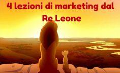 4 lezioni di marketing dal Re Leone