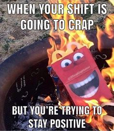 When your shift is going to crap
