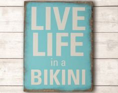 Beach Wall Art; Beach Wood Sign; Beach Home Decor; Live Life in a Bikini Wood Sign