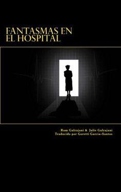Fantasmas en el Hospital..  http://www.amazon.es/gp/product/B019D7D67E?*Version*=1&*entries*=0