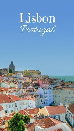 Ola Lisbon, I am hopelessly in love with you! Can I be yours forever? Why I fell in love with Lisbon and you will too! #Lisbon #Lisboa #Portugal #Alfama