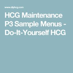 HCG Maintenance P3 Sample Menus - Do-It-Yourself HCG