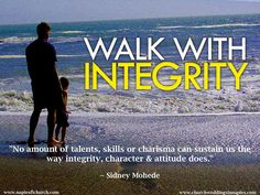 """No amount of talents, skills or charisma can sustain us the way integrity, character & attitude does."""