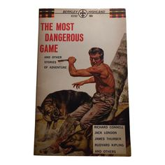 New York: Berkley Highland Books, 12 printing. Softcover with pictorial wraps. Pulp fiction on stories of adventure by London, Thurber. The Game Book, James Thurber, Dangerous Games, If Rudyard Kipling, Pulp Fiction, Love Book, Books To Read, Adventure